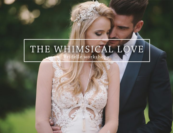 The Whimsical Love (Bridelle Workshops)