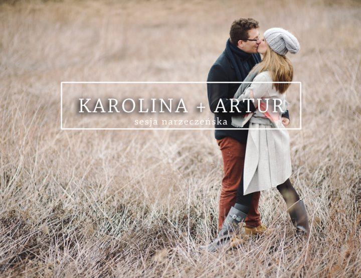 KAROLINA + ARTUR {sesja narzeczeńska}